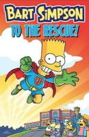 Groening, Matt - Bart Simpson - to the Rescue - 9781783290710 - V9781783290710