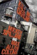 Spillane, Mickey, Collins, Max Allan - Mike Hammer: Kill Me, Darling - 9781783291380 - V9781783291380