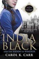 Carol K. Carr - India Black and the Widow of Windsor: A Madam of Espionage Mystery - 9781783292318 - V9781783292318
