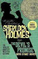 David Stuart Davies - The Further Adventures of Sherlock Holmes: The Devil's Promise - 9781783292707 - V9781783292707