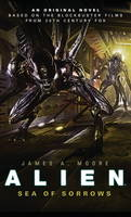 Moore, James A. - Alien: Sea of Sorrows Bk. 2 - 9781783292851 - V9781783292851