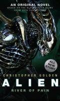 Golden, Christopher - Alien - River of Pain: Bk.3 - 9781783292868 - V9781783292868