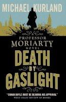 Michael Kurland - Death by Gaslight: A Professor Moriarty Novel - 9781783293285 - V9781783293285