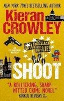 Crowley, Kieran - Shoot: An F.X. Shepherd novel - 9781783296514 - V9781783296514