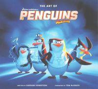 Mcgrath, Tom, Robertson, Barbara - The Art of the Penguins of Madagascar - 9781783296750 - V9781783296750