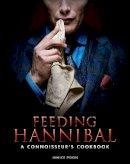 Janice Poon - Feeding Hannibal: A Connoisseur's Cookbook - 9781783297665 - V9781783297665