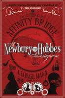 Mann, George - The Affinity Bridge: A Newbury & Hobbes Investigation - 9781783298273 - V9781783298273