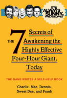 The Gang - It's Always Sunny in Philadelphia: The 7 Secrets of Awakening the Highly Effective Four-Hour Giant, Today - 9781783298396 - V9781783298396
