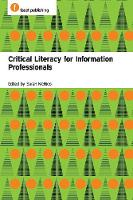 Sarah McNicol - Critical Literacy for Information Professionals - 9781783300822 - V9781783300822