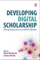 Lindsey Martin, Alison Mackenzie - Developing Digital Scholarship: Emerging Practices in Academic Libraries - 9781783301102 - V9781783301102