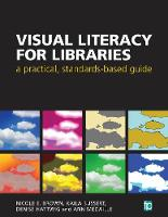 Brown, Nicole E, Bussert, Kaila, Hattwig, Denise, Medaille, Ann - Visual Literacy for Libraries - 9781783301447 - V9781783301447