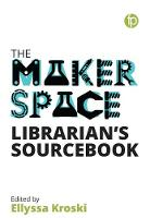 - The Makerspace Librarian's Sourcebook - 9781783302291 - V9781783302291
