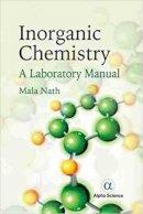 Mala Nath - Inorganic Chemistry: A Laboratory Manual 2016 - 9781783322251 - V9781783322251