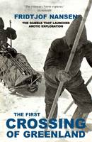 Nansen, Fridtjof - The First Crossing of Greenland - 9781783340941 - V9781783340941