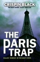 Black, Crispin - The Paris Trap: A Daniel Jacot Spy Mystery - 9781783341153 - V9781783341153
