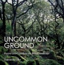 Tyler, Dominick - Uncommon Ground: A Word-Lover's Guide to the British Landscape - 9781783350483 - V9781783350483