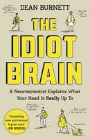 Burnett, Dean - The Idiot Brain - 9781783350827 - V9781783350827