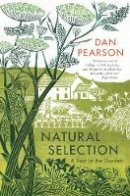 Pearson, Dan - Natural Selection: A Year in the Garden - 9781783351176 - V9781783351176