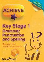 Lallaway, Marie - Achieve KS1 Grammar, Punctuation & Spelling Revision & Practice Questions (Achieve KS1 Revision & Practice) - 9781783395347 - V9781783395347