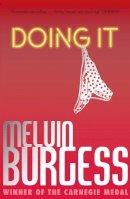 Burgess, Melvin - Doing It - 9781783440634 - V9781783440634