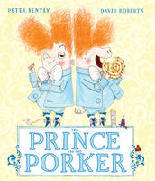 Bently, Peter - The Prince and the Porker - 9781783444199 - V9781783444199