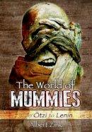Zink, Albert - The World of Mummies: From Ötzi to Lenin - 9781783463701 - V9781783463701