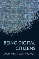 Isin, Engin, Ruppert, Evelyn - Being Digital Citizens - 9781783480562 - V9781783480562