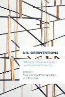 - Dis-orientations: Philosophy, Literature and the Lost Grounds of Modernity - 9781783482566 - V9781783482566