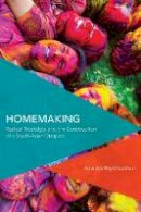 Anindya Raychaudhuri - Homemaking: Radical Nostalgia and the Construction of a South Asian Diaspora (Critical Perspectives on Theory, Culture and Politics) - 9781783482627 - V9781783482627