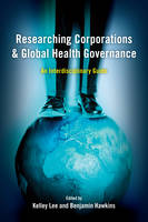 - Researching Corporations and Global Health Governance: An Interdisciplinary Guide - 9781783483600 - V9781783483600
