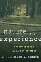 Bannon, Bryan - Nature and Experience: Phenomenology and the Environment - 9781783485215 - V9781783485215