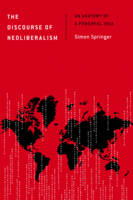 Springer, Simon - The Discourse of Neoliberalism: An Anatomy of a Powerful Idea (Discourse, Power and Society) - 9781783486526 - V9781783486526