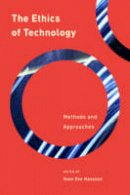 Hansson, Sven Ove - The Ethics of Technology: Methods and Approaches (Philosophy, Technology and Society) - 9781783486588 - V9781783486588
