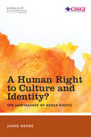 Mende, Janne - A Human Right to Culture and Identity: The Ambivalence of Group Rights (Studies in Social and Global Justice) - 9781783486793 - V9781783486793