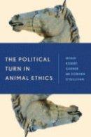 Garner, Robert - The Political Turn in Animal Ethics - 9781783487257 - V9781783487257