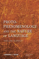 Hatab, Lawrence J. - Proto-Phenomenology and the Nature of Language: Dwelling in Speech I (New Heidegger Research) - 9781783488193 - V9781783488193