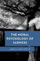 - The Moral Psychology of Sadness (Moral Psychology of the Emotions) - 9781783488605 - V9781783488605