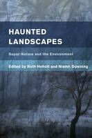- Haunted Landscapes: Super-Nature and the Environment (Place, Memory, Affect) - 9781783488810 - V9781783488810