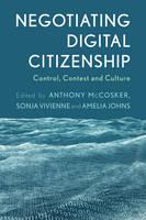 Mccosker, Anthony - Negotiating Digital Citizenship: Control, Contest and Culture - 9781783488896 - V9781783488896
