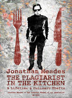Meades, Jonathan - The Plagiarist in the Kitchen - 9781783522408 - V9781783522408