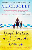 Jolly, Alice - Dead Babies and Seaside Towns - 9781783523610 - V9781783523610