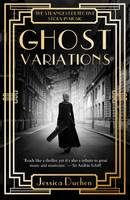 Duchen, Jessica - Ghost Variations: The Strangest Detective Story in the History of Music - 9781783529827 - V9781783529827