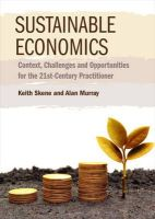 Skene, Keith, Murray, Alan - Sustainable Economics: Context, Challenges and Opportunities for the 21st Century Practitioner - 9781783531516 - V9781783531516