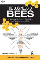 Jill Atkins - The Business of Bees: An Integrated Approach to Bee Decline and Corporate Responsibility - 9781783534357 - V9781783534357