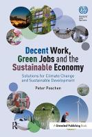 Poschen, Peter - Decent Work, Green Jobs and the Sustainable Economy: Solutions for Climate Change and Sustainable Development - 9781783535187 - V9781783535187