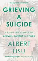 Albert Y Hsu - Grieving A Suicide: A Loved One's Search For Comfort, Answers And Hope - 9781783595754 - 9781783595754