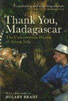Jolly, Alison - Thank You, Madagascar: Conservation Diaries of Alison Jolly - 9781783603183 - V9781783603183
