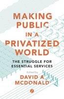 David McDonald - Making Public in a Privatized World - 9781783604821 - V9781783604821