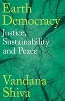 Shiva, Vandana - Earth Democracy: Justice, Sustainability and Peace - 9781783607747 - V9781783607747