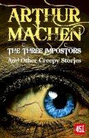 Machen, Arthur - The Three Imposters (Fantastic Fiction) - 9781783612383 - V9781783612383
